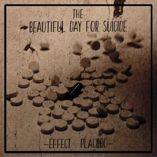 The Beautiful Day For Suicide - Effect Placebo [EP] (2016)